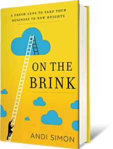 "Andi Simon's new book ""On the Brink: A Fresh Lens to Take Your Business to New Heights"" now on Amazon"